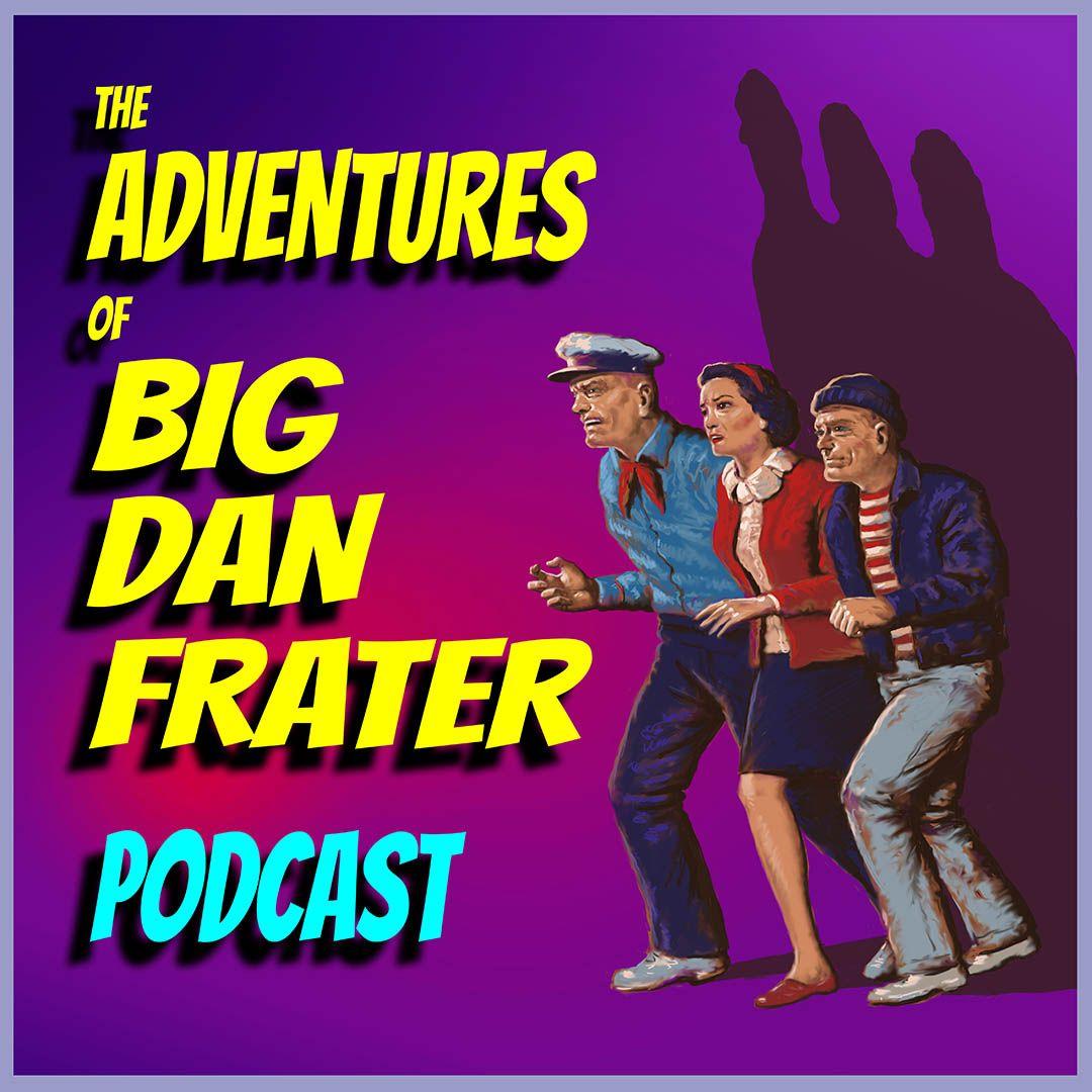 The Adventures of Big Dan Frater